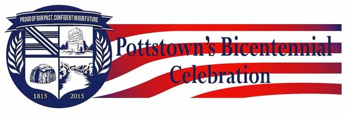 Borough of Pottstown Bicentennial 1815-2015 - Borough of Pottsto